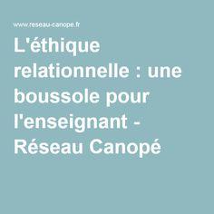 L'éthique relationnelle : une boussole pour l'enseignant - Réseau Canopé
