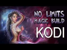 THE BEST KODI BUILD EVER - JULY 2017 ★NO LIMITS MAGIC★ INSTALL POWERFUL WIZARD- KODI 16.1 Jarvis - YouTube
