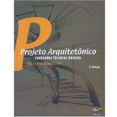 Projeto Arquitetônico: Conteúdos Técnicos Básicos - Silvia Odebrecht