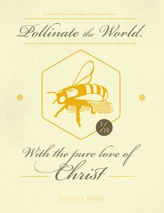"""Pollinate the World with the pure love of Christ."" - M. Russell Ballard #ldsconf #lds #mormons"
