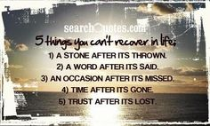 5 Things You Can't Recover In Life - http://www.quotesaboutcheating.com/5-things-you-cant-recover-in-life/