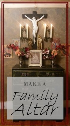 Make a family altar!  Does your Catholic family have a home altar?  Setting one up is easier than you might think.  A simple way to engage your children in the faith and strengthen the tradition of prayer in your family!
