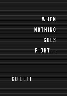 When Nothing Goes Right - Go Left fra Plakatbar. Qoutes, Life Quotes, Boxing Quotes, Wall Tattoo, You Can Do, Positive Quotes, Best Quotes, Haha, Spirituality