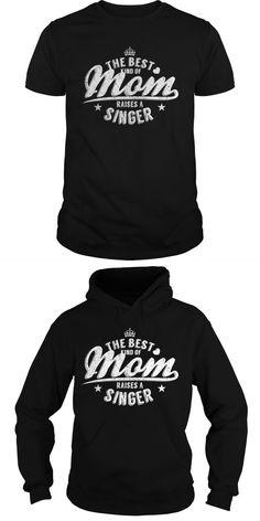The Best Kind Of Mom Raises A Singer  Guys Tee Hoodie Ladies Tee Youth Tee Ladies V-Neck Prince The Singer T Shirt Wedding Singer T Shirt I Love The Lead Singer T Shirt Marla Singer T Shirt