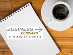 Third annual Business-Forward Breakfast will be held at the Atlanta Marriott Marquis on April 2, 2013.