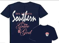 Southern Grace t shirt, Southern by the Grace of God t shirt, born in America t shirt