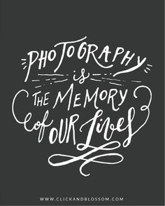 Photography Quote - Photography is The Memory of Our Lives - photography inspiration