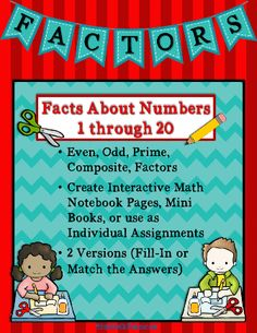 Multiplication Facts About Numbers 1-20 Even, Odd, Prime, Composite, Factors...This product is an exciting addition to your Math Interactive Notebooks