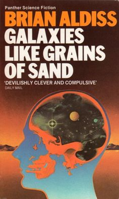 Publication: Galaxies Like Grains of Sand  Authors: Brian Aldiss Year: 1979-00-00 ISBN: 0-586-04985-1 [978-0-586-04985-3] Publisher: Panther / Granada  Cover: Peter Goodfellow