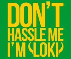 Don't Hassle Me I'm Loki T-Shirt