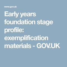 Early years foundation stage profile: exemplification materials - GOV.UK
