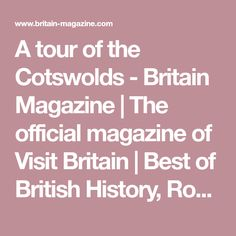 A tour of the Cotswolds - Britain Magazine | The official magazine of Visit Britain | Best of British History, Royal Family,Travel and Culture