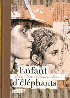 ENFANT D'ELEPHANT - Texte de Prajna Chowta illustrations de Stéphanie Ledoux - 'histoire vraie d'Ojas, une petite fille qui grandit dans une forêt du Sud de l'Inde parmi les éléphants. Cette enfance singulière, elle la doit à sa mère, Prajna, qui a tout quitté pour retrouver une identité aux racines de sa culture, en allant vivre avec les éléphants, suivant l'exemple d'un ermite de la mythologie indienne.