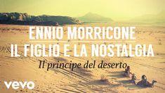 Ennio Morricone - Il figlio e la nostalgia - Il principe del deserto (High Quality Audio) - YouTube Nostalgia, Itunes, Audio, Album, Youtube, Musica, Youtube Movies, Card Book