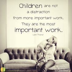 """#Children are not a distraction from more important #work. They are the most important work."" -John Trainer #parenting #teaching #love #happiness #thefuture #motivation #motivational #motivationquote #motivationalquote #motivationmonday #inspiring #inspirational #inspiringquote #StGeorge #SouthJordan #PleasantGrove #Bountiful #Utah #UT #addressthecause #brainbalance #afterschoolprogram"