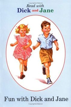 I learned to read with Dick and Jane