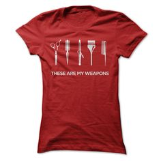 These are my weapons #hairstylistshirt #hairstylisttshirt #hairstylist
