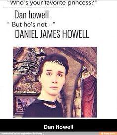 Dan Howell is my favorite princess. End of story.