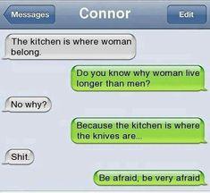 Be afraid.
