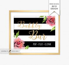 8x10 Gold Bubbly Bar Sign - Printed or Printable, Black White Striped Floral Pink Watercolor Brunch Green Wedding Baby Bridal Shower - #069