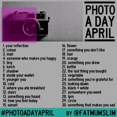 April's photo a day challenge! I really wanna do this!!