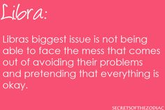 omg the truth in this one!  #libra