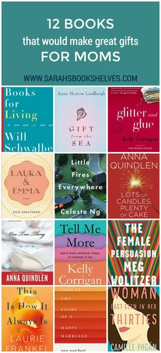 The 12 Books That Would Make Great Gifts for Moms are both fiction and nonfiction, but they all examine women's experiences and mothers' experience in particular. Books to Read | Books for Women | Book Lovers | Reading List | Mother's Day Gifts | Books for Moms #reading #book #booklovers #booklist #mothersday #mothersdaygifts