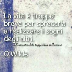a meno che coincidano con i nostri... #vita #sogni #oscar #wilde