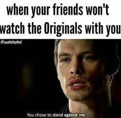 Wishing for friends watching originals with me