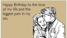 - 29 Funny and Sweet Birthday Quotes for Your Husband - EnkiVillage (😅) Sarcastic Birthday Wishes, Sweet Birthday Quotes, Birthday Message, Funny Husband Birthday Quotes, Funny Husband Quotes, Boyfriend Birthday Quotes, Birthday Wish For Husband, Happy Birthday Me, Happy Husband