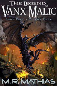 The Legend of Vanx Malic: Trigon Daze by M. R. Mathias ebook deal