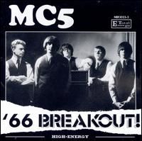 "MC5 ""'66 Breakout"" 1965-66.  The MC5 were active on the Michigan scene for a few years prior to their debut album in 1968, but that period was pretty scantily documented by recordings, except for a few local indie singles that were reissued on Babes in Arms. This collection of 1965-1966 live, studio, and rehearsal tracks in variable fidelity does a good deal to fill in that gap, and also expose the garage, British Invasion, and soul roots of the band, which had gotten somewhat obscured by…"