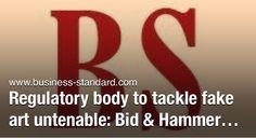 Regulatory body to tackle fake art untenable: http://www.business-standard.com/article/current-affairs/regulatory-body-to-tackle-fake-art-untenable-bid-hammer-115012500747_1.html