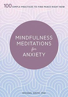 [PDF Free] Mindfulness Meditations for Anxiety, 100 Simple Practices to Find Peace Right Now, Author : PhD Michael Smith Meditation Exercises, Mindfulness Exercises, Meditation For Anxiety, Mindfulness Meditation, Meditation Corner, Free Pdf Books, Free Ebooks, Got Books, Books To Read