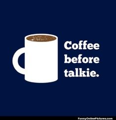 Isn't that the truth? #coffee #quote  Daughter,...You sure have that right!! :)