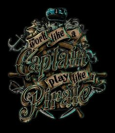 work like a captain play like a pirate is a T Shirt designed by fourscore to illustrate your life and is available at Design By Humans Pirate Woman, Pirate Life, Pirate Signs, Pirate Tattoo, Pirate Island, Steampunk Pirate, Type Illustration, Summer Wallpaper, Kawaii Art
