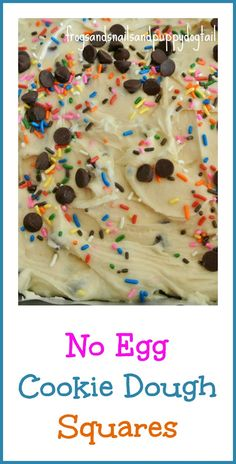 No egg Cookie Dough Squares by FSPDT.   Easy for kids to help make and a yummy treat to try after.