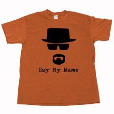 Breaking Bad Say My Name Heisenberg Walter Skylar by shirtquarters