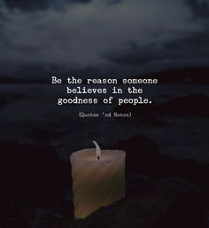 Wisdom Quotes : Be the reason someone believes in the goodness of people. Positive Quotes, Motivational Quotes, Inspirational Quotes, Inspirierender Text, Great Quotes, Good People Quotes, Just Smile Quotes, You Left Me Quotes, Good Thoughts Quotes