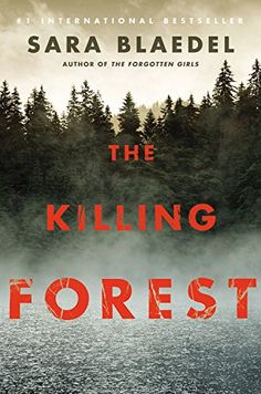 The Killing Forest: Amazon.co.uk: Sara Blaedel: 9781455581542: Books