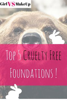 Have you seen the latest top 5 cruelty free foundations?