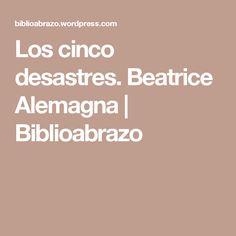 Los cinco desastres. Beatrice Alemagna | Biblioabrazo