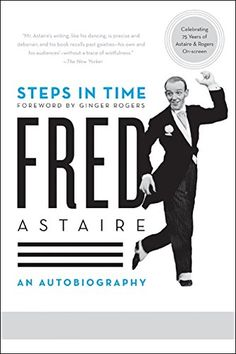 Steps in Time: An Autobiography by Fred Astaire https://www.amazon.com/dp/0061567566/ref=cm_sw_r_pi_dp_x_Mtw-xbP246AHZ