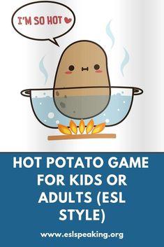 How to Play Hot Potato | Hot Potato Game for ESL/EFL/TEFL Students