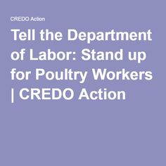 Tell the Department of Labor: Stand up for Poultry Workers | CREDO Action
