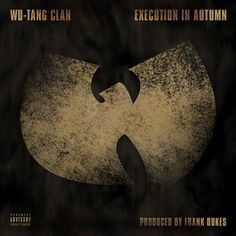 Wu-Tang Clan – Execution In Autumn (Prod. Frank Dukes)