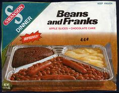 Swanson - Beans and Franks - TV Dinner box front panel - Late Early Retro Recipes, Vintage Recipes, Those Were The Days, The Good Old Days, My Childhood Memories, Great Memories, School Memories, Childhood Toys, Dinner Box