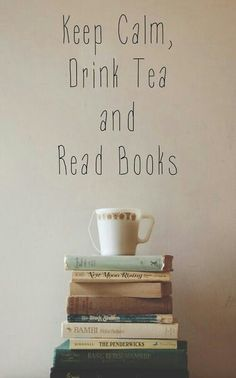 """I'm not a fan of the whole """"keep calm and."""" fad, but, actually drinking tea and reading books really makes me feel calm, especially if it's Sleepytime Tea or Chamomile Tea of some kind. Tea And Books, I Love Books, Good Books, Books To Read, My Books, Music Books, Drinking Tea, Book Quotes, Quotes About Reading Books"""