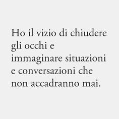 Some Quotes, Words Quotes, Love Story Quotes, Italian Quotes, Love Phrases, Tumblr Quotes, Sentences, Favorite Quotes, Motivational Quotes