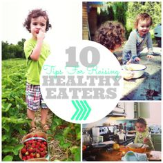 10 simple tips for raising healthy eaters!
